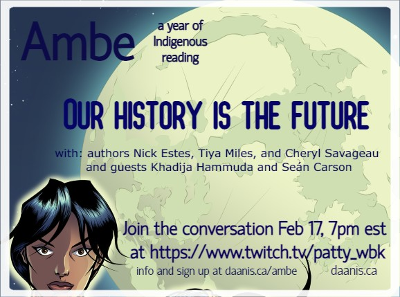 Our History is the Future Feb 17 7pm on twitch.tv/patty_wbk